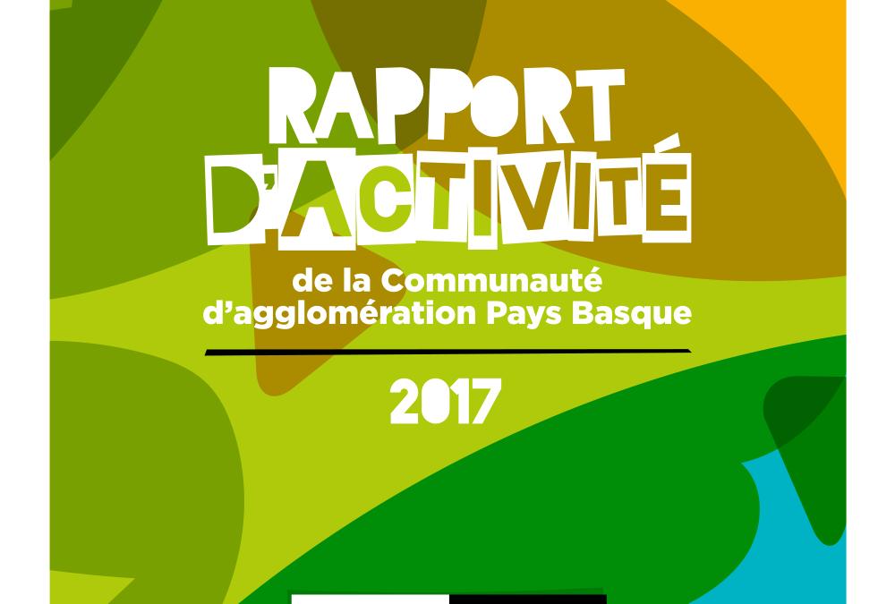 Rapport d'activité 2017 de la Communauté d'agglomération Pays Basque